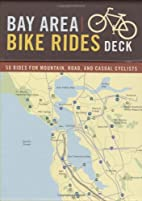 Bay Area Bike Rides Deck: 50 Rides for…