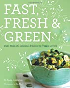 Fast, Fresh, & Green by Susie Middleton