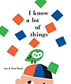 I Know a Lot of Things by Ann Rand