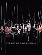 The Art of Dale Chihuly by Timothy Anglin…