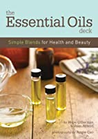The Essential Oils Deck: Simple Blends for…
