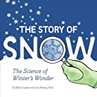 The Story of Snow: The Science of…