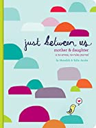 Just Between Us: A No-Stress, No-Rules…