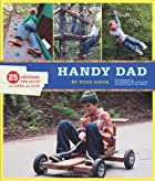 Handy Dad: 25 Awesome Projects for Dads and…