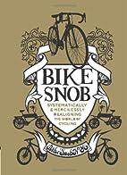 Bike Snob: Systematically & Mercilessly…