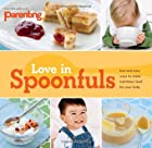 Parenting: Love in Spoonfuls by Editors of…