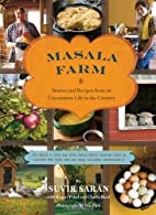 Masala Farm: Stories and Recipes from an…