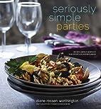 Seriously Simple Parties: Recipes, Menus &…