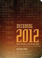 Decoding 2012: Doom, Destiny, or Just…