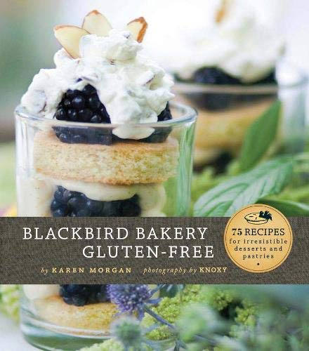 blackbird-bakery-gluten-free-75-recipes-for-irresistible-gluten-free-desserts-and-pastries