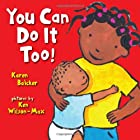 You Can Do It Too bb by Karen Baicker