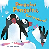 Barner, Bob: [ Penguins, Penguins, Everywhere![ PENGUINS, PENGUINS, EVERYWHERE! ] By Barner, Bob ( Author )Oct-06-2010 Hardcover