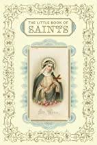 The Little Book of Saints by Chronicle Books…