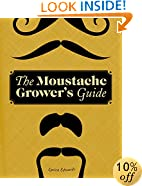 The Moustache Grower's Guide