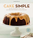 Cake Simple: Recipes for Bundt-Style Cakes…
