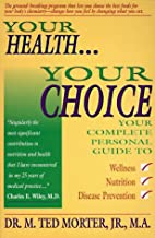 Your Health, Your Choice: Your Complete…