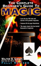 The Complete Beginner's Guide to Magic,…