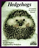Vriends, Matthew M.: Hedgehogs: How to Take Care of Them and Understand Them
