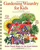 Kite, L. Patricia: Gardening Wizardry for Kids