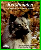Keeshonden (Complete Pet Owner's Manual) by…