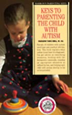 Keys to Parenting the Child with Autism (2nd…