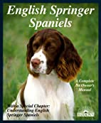 English Springer Spaniels (A Complete Pet…