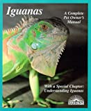 Earle-Bridges, Michele: Iguanas: Everything About Selection, Care, Nutrition, Diseases, Breeding, and Behavior