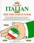 Danesi, Marcel: Learn Italian the Fast and Fun Way/With Pull-Out Bilingual Dictionary
