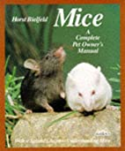 Mice: A Complete Pet Owner's Manual by Horst…