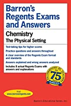Chemistry -- The Physical Setting (Barron's…