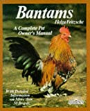 Fritzsche, Helga: Bantams: Husbandry and Care, Diseases, and Breeding With a Special Chapter on Understanding Bantams