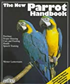 New Parrot Handbook, The (Barron's Pet…