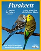 Parakeets: How to Take Care of Them and…
