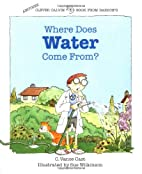 Where Does Water Come From? (The Clever…