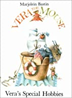 Vera's Special Hobbies by Marjolein Bastin