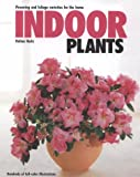 Heitz, Halina: Indoor Plants: Flowering and Foliage Varieties for the Home