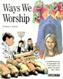McElrath, William N.: Ways We Worship