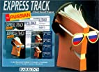 Express Track to Russian: A Teach-Yourself…