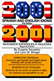 Saviano, Eugen: 2001 Spanish and English Idioms : Modismos Espanoles y Ingleses