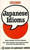 Akiyama, Nobuo: Japanese Idioms (Barron's Idioms)