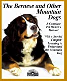 Ludwig, Gerd: Bernese and Other Mountain Dogs : Bernese, Greater Swiss, Appenzellers, and Entlebuchers: Everything about Purchase, Care, Nutrition, Breeding, Behavior, and Training