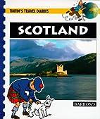 Scotland (Tintin's Travel Diaries) by Daniel…