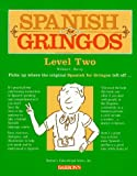 Harvey, William C.: Spanish for Gringos: Level Two