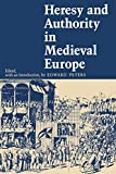 Peters, Edward: Heresy and Authority in Medieval Europe: Documents in Translation
