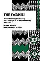 The Swahili: Reconstructing the History and…