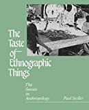 Stoller, Paul: Taste of Ethnographic Things: The Senses in Anthropology