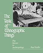 The Taste of Ethnographic Things: The Senses…