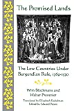 Prevenier, Walter: The Promised Lands: The Low Countries Under Burgundian Rule, 1369-1530