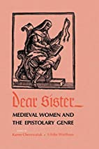 Dear Sister: Medieval Women and the…