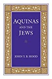 Hood, John Y. B.: Aquinas and the Jews